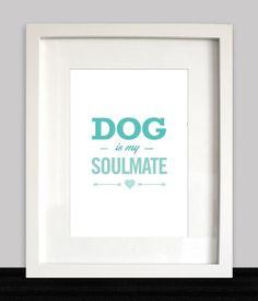 Dog is my soulmate